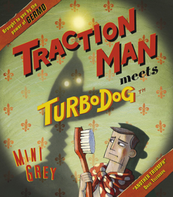 ...both from Traction Man Meets Turbodog